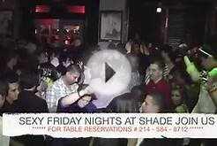 FRIDAY NIGHTS AT SHADE NIGHT CLUB DALLAS TX