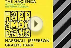 Hacienda Club Night ft. Marshall Jefferson + Happy Mondays